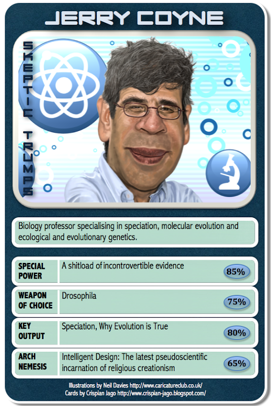 Dr. Jerry Coyne's Skeptic Trump card.  He is a professor at the University of Chicago.