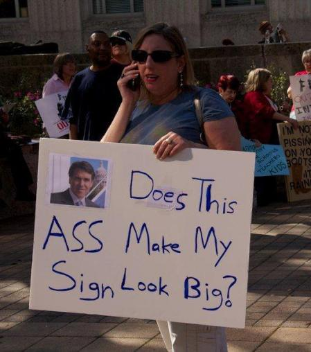 Does this ass, Rick Perry, make my sign look big?  Austin, March 2011