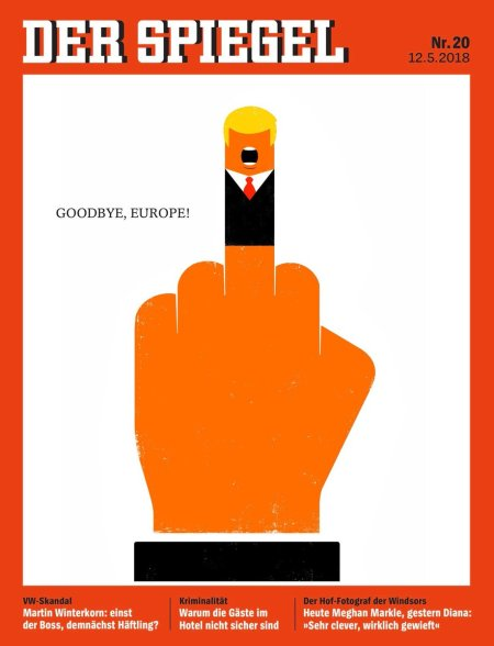 Cover of Germany's Der Spiegel, May 12, 2018, after President Donald Trump announced U.S. would no longer participate in nuclear non-proliferation agreement with Iran.