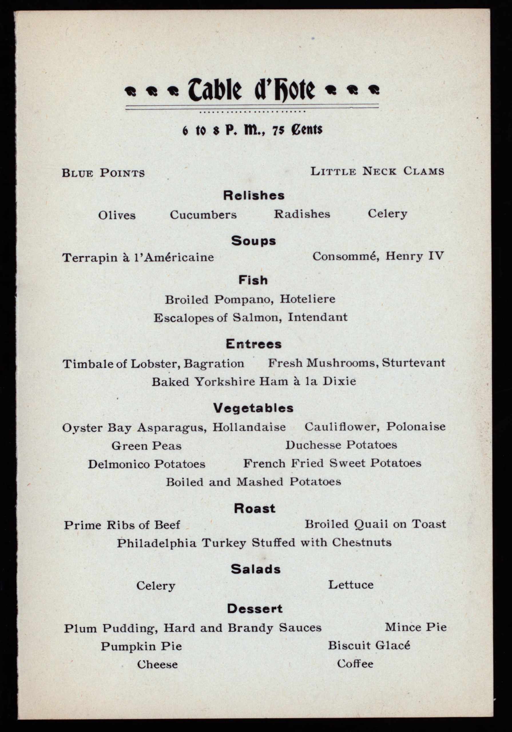 "Thanksgiving menu for the dining room in the Sturtevant Hotel in New York City, in 1899. Clams, oysters, fish and turtles, may not be available for menus today. (What's a ""Philadelphia Turkey?"") NYPL Digital Collections"